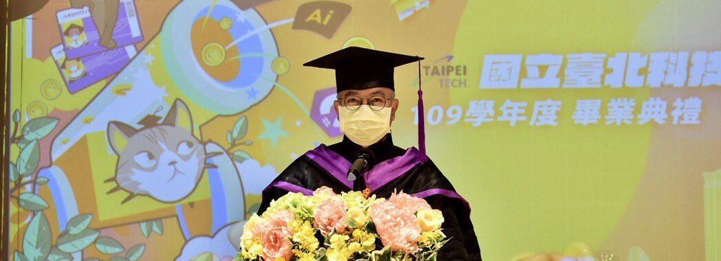北科大校長王錫福勉勵應屆畢業生,看似最壞的時代,更要翻轉眼光、拿出鬥志,相信這是最好的時代。